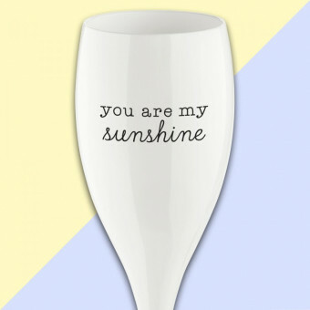 Koziol Champagne glas Cheers YOU ARE MY SUNSHINE